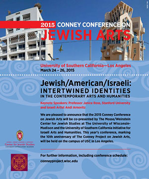 The Conney Conference Jewish/American/Israeli: Intertwined Identities in the Contemporary Arts and Humanities